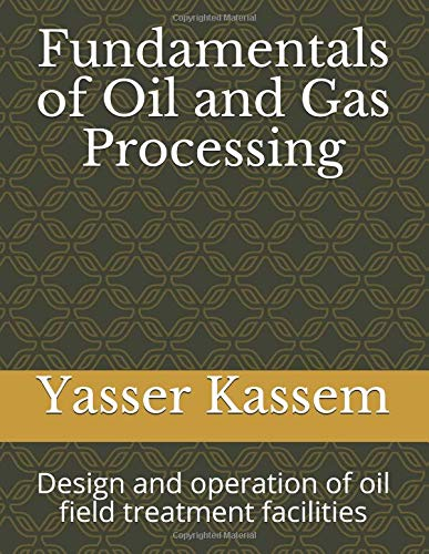 Fundamentals of Oil and Gas Processing